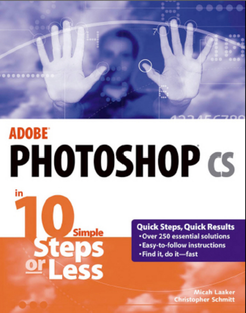 Product picture Adobe Photoshop CS in 10 Simple Steps or Less-Micah Laaker
