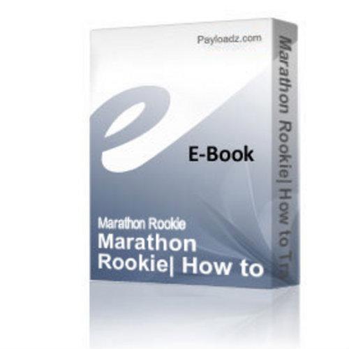 Product picture Marathon Rookie How to Train for a Marathon
